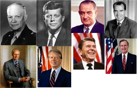 Dwight D. Eisenhower-John F. Kennedy- Lyndon B. Johnson-Richard Nixon-Gerald Ford-James Carter-Ronald Reagan-George H.W. Bush
