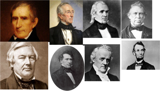 William Henry Harrison-John Tyler-James K. Polk-Zachary Taylor-Millard Fillmore-Franklyn Pierce-James Buchanan-Abraham Lincoln